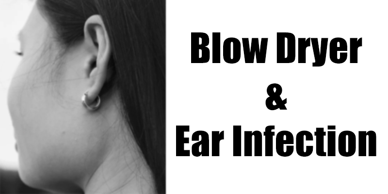 blow-dryer-ear-infection-pain