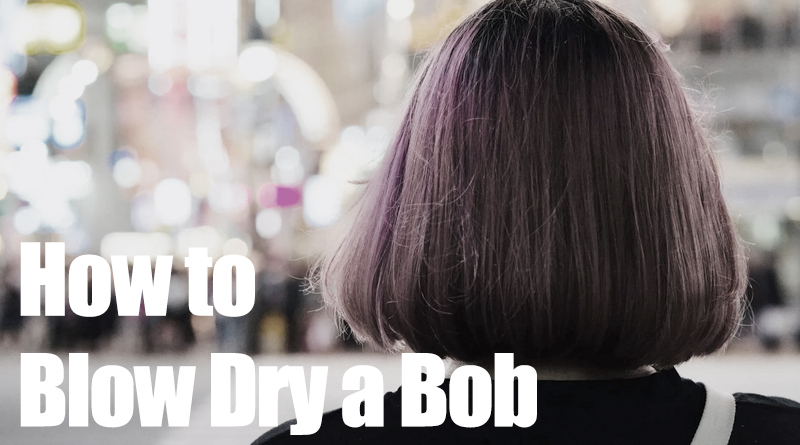 how-to-blow-dry-a-bob