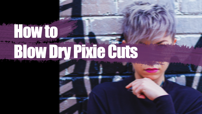 how-to-blow-dry-a-pixie-cut