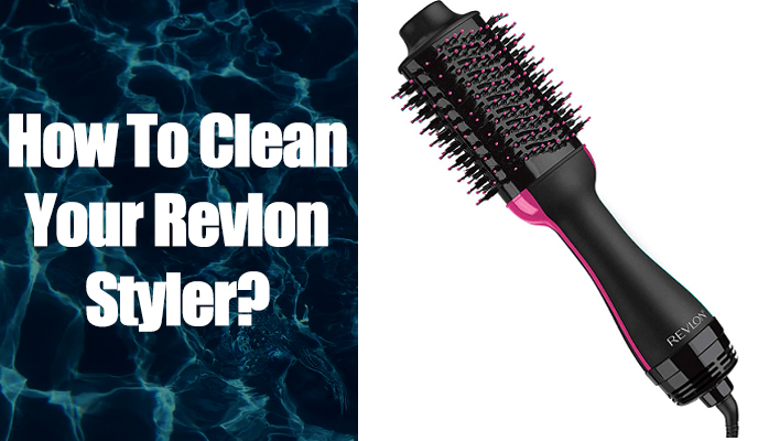 How To Clean The Revlon One Step Hair Dryer Brush