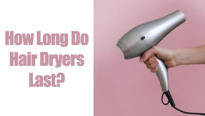 how-long-do-hair-dryers-last