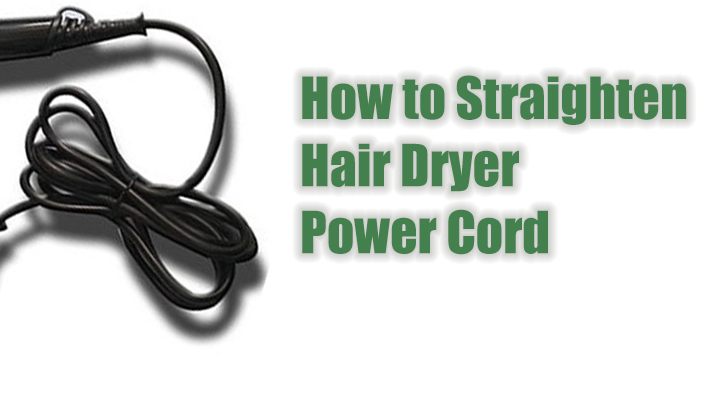 how-to-straighten-hair-dryer-cord-from-twisting