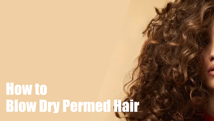 how-to-blow-dry-permed-hair