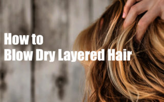 how-to-blow-dry-layered-hair